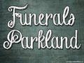 Funerals Parkland
