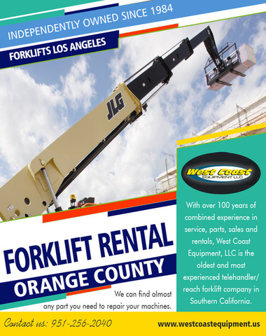 Forklift Rental Orange County|westcoastequipment.us|1-9512562040