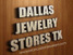 Dallas Jewelry Stores TX