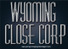 Wyoming Close Corp