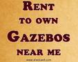 Rent To Own Gazebos Near Me