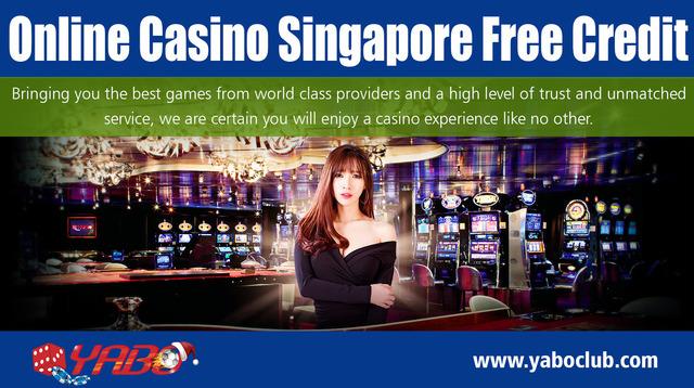 Online Casino Singapore Free Credit | yaboclub.com/sg