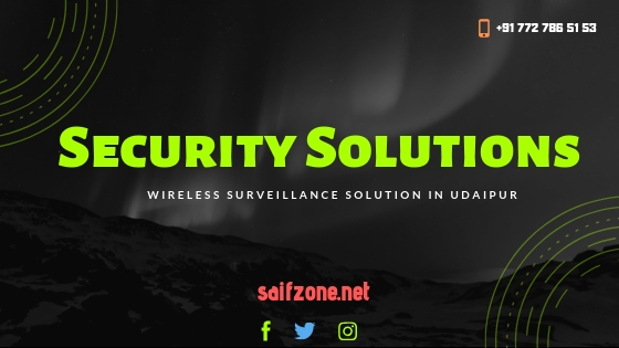 Wireless Surveillance Solution in Rajasthan